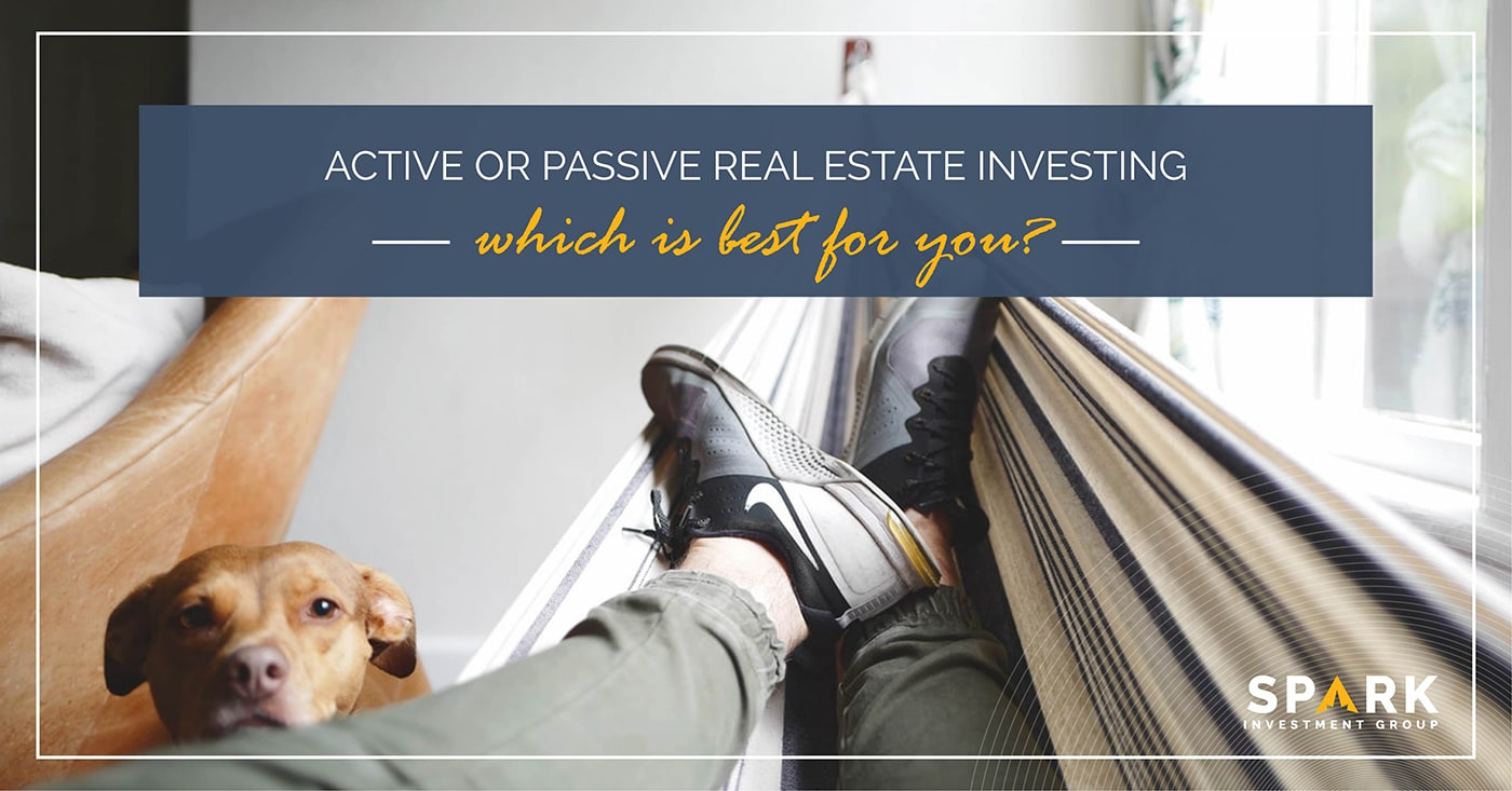 Active Or Passive Real Estate Investing – Which Is Best For You?