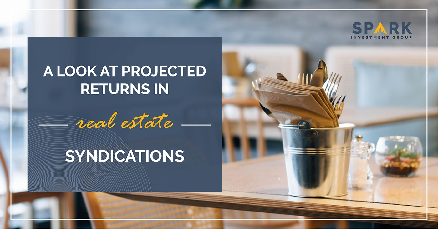A Look At Projected Returns In Real Estate Syndications