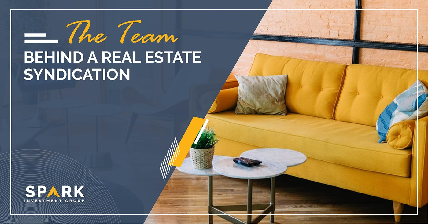 The Team Behind A Real Estate Syndication