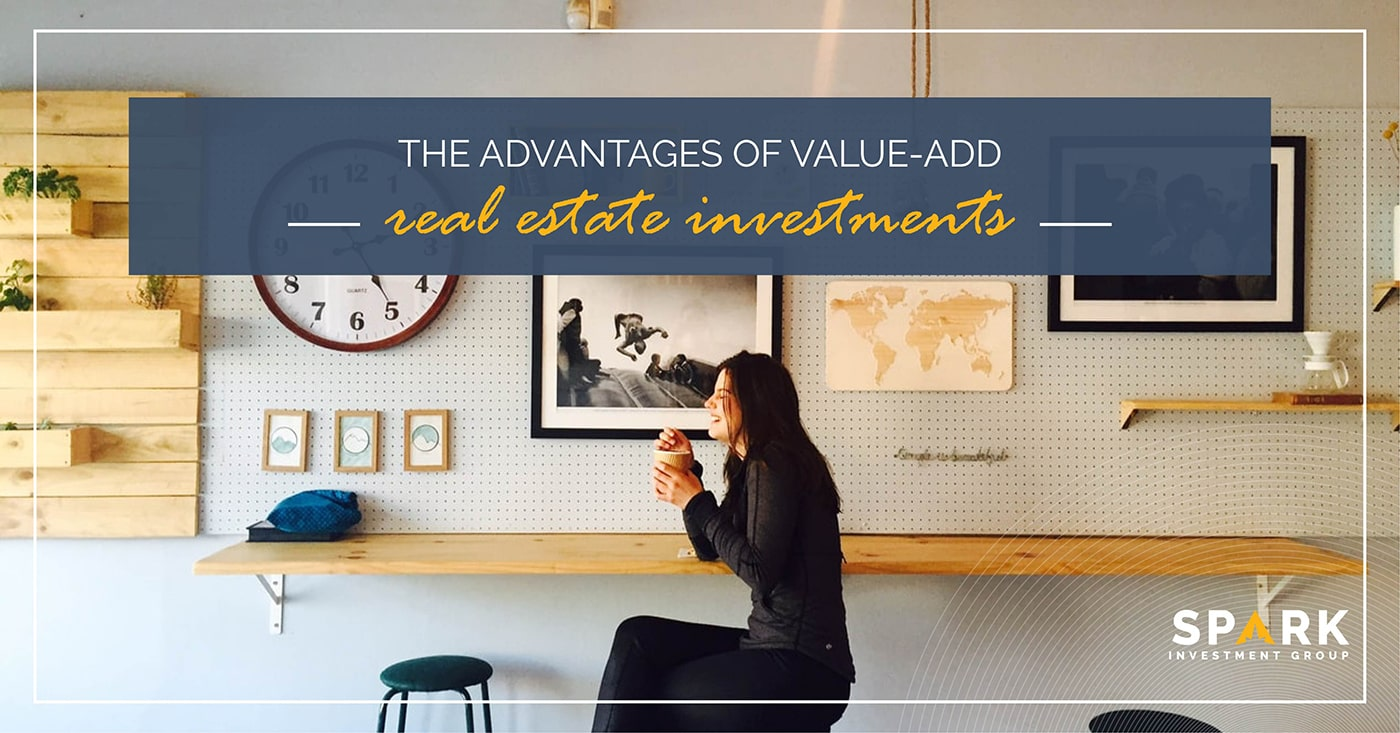 The Advantages Of Value-Add Real Estate Investments