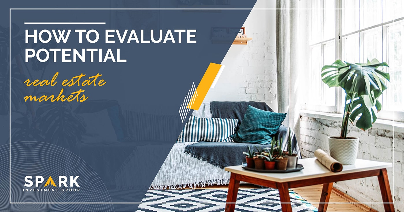 How To Evaluate Potential Real Estate Markets