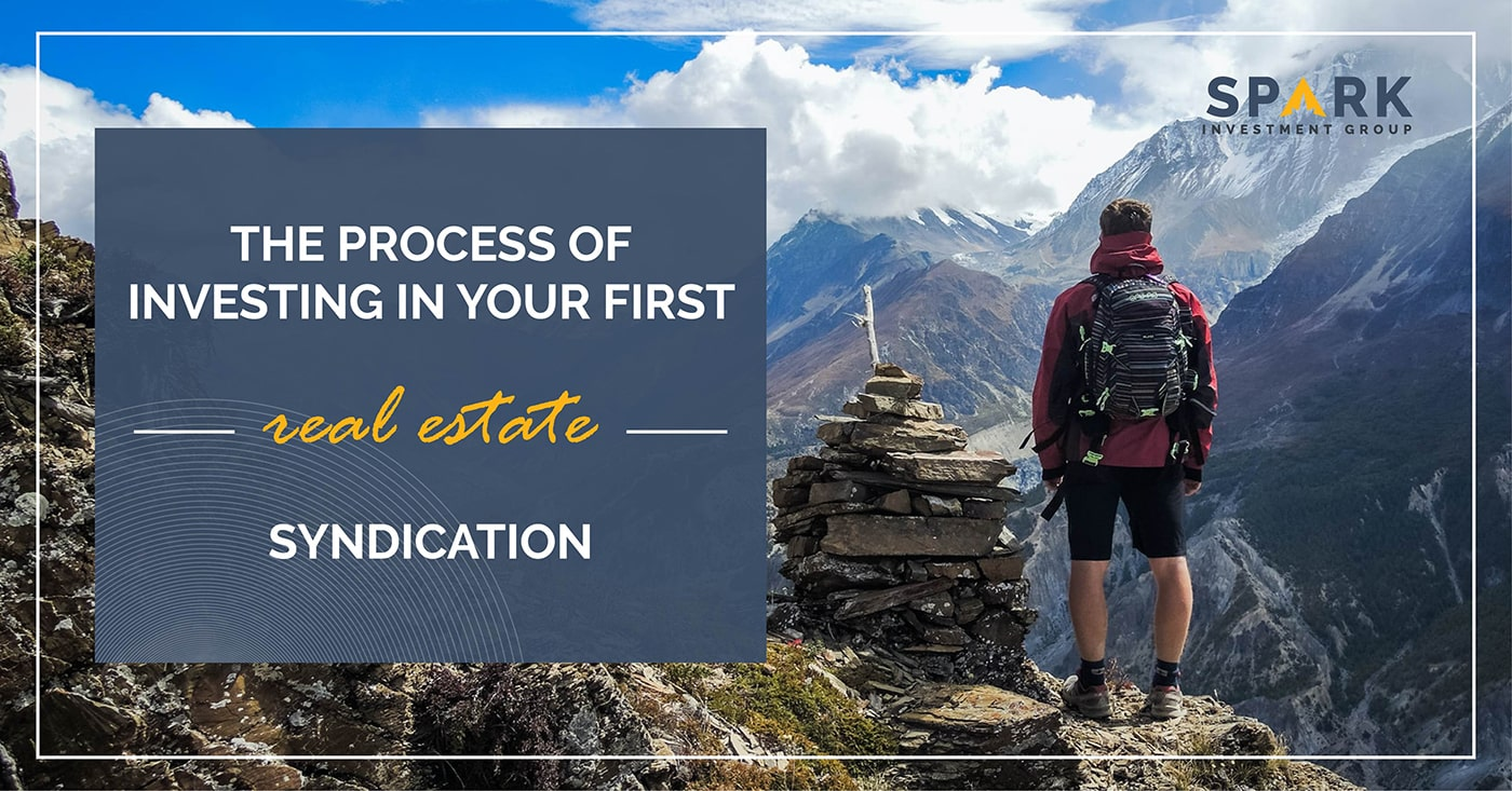 The Process Of Investing In Your First Real Estate Syndication