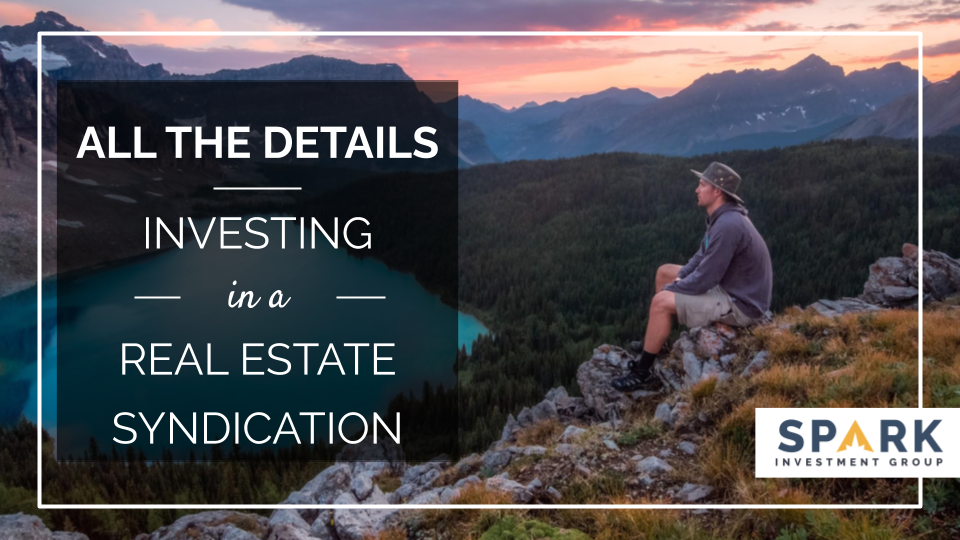 All The Details: Investing In A Real Estate Syndication