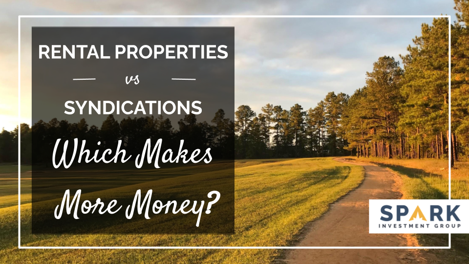 Rental Properties vs. Real Estate Syndications: Which Makes More Money?