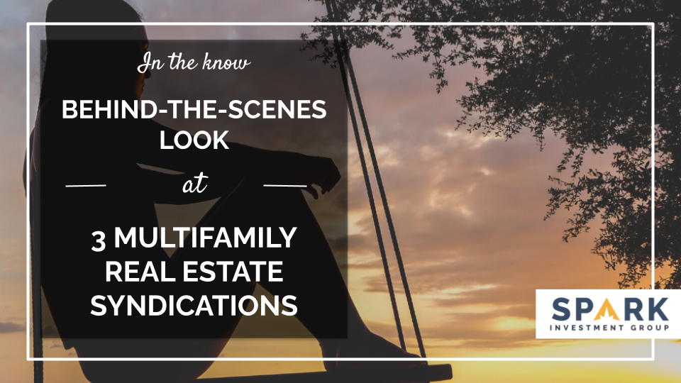 A Behind-the-Scenes Look At 3 Multifamily Real Estate Syndications