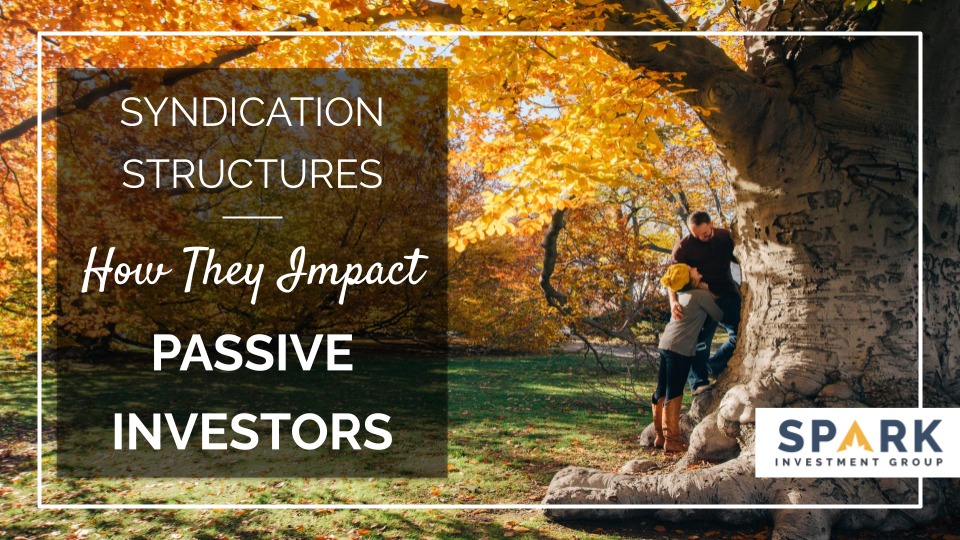 Syndication Structures: How They Impact Passive Investors