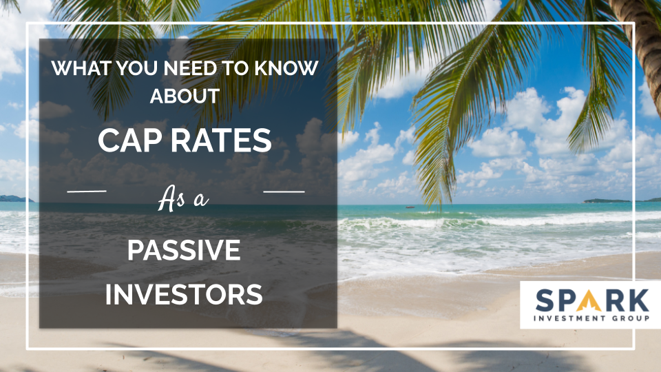 What You Need To Know About Cap Rates As A Passive Investor