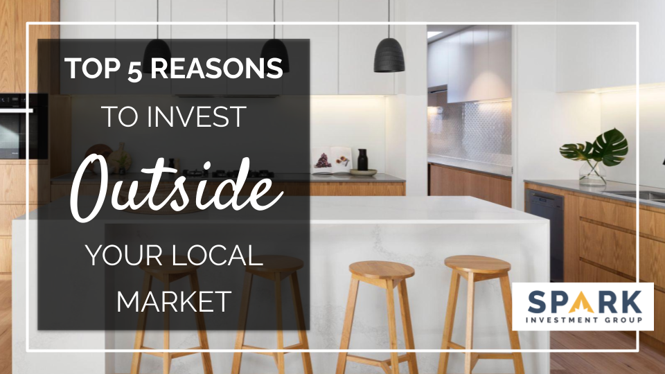 Top 5 Reasons To Invest Outside Your Local Market