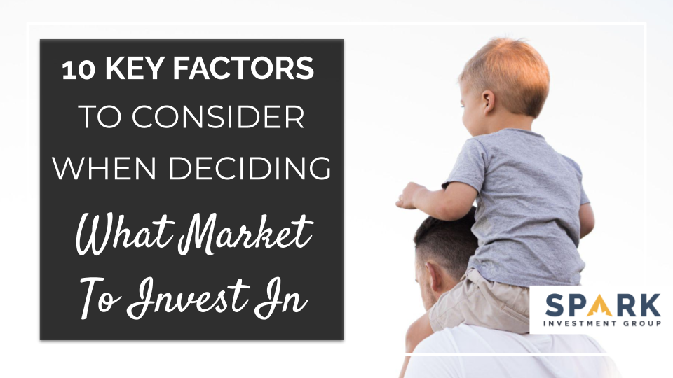 10 Key Factors to Consider When Deciding What Market to Invest In