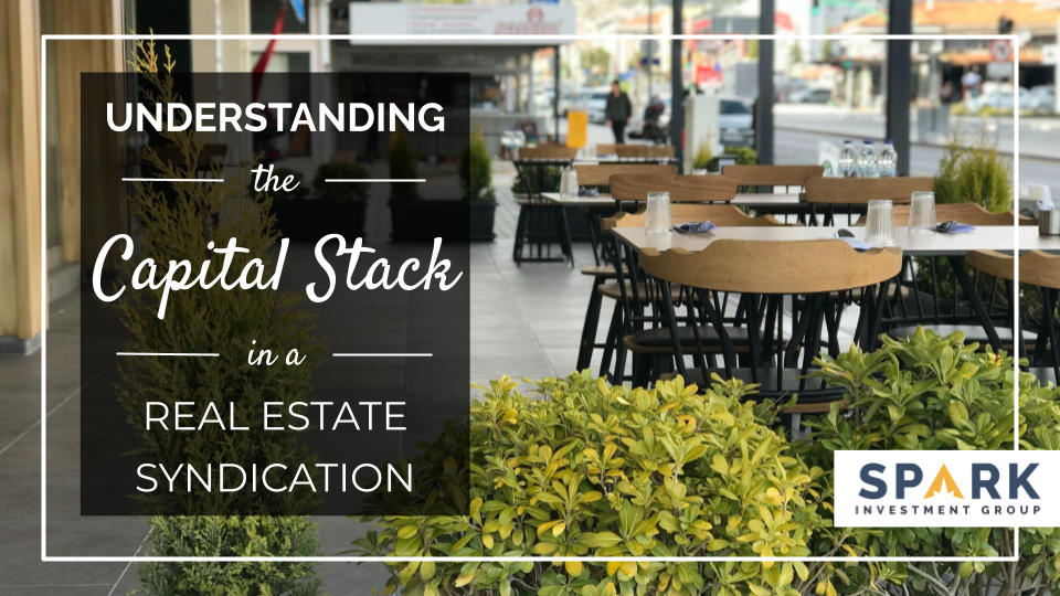 Understanding The Capital Stack In A Real Estate Syndication Deal