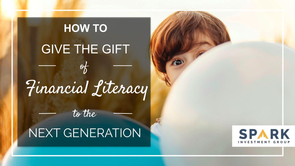 How To Give The Gift Of Financial Literacy To The Next Generation