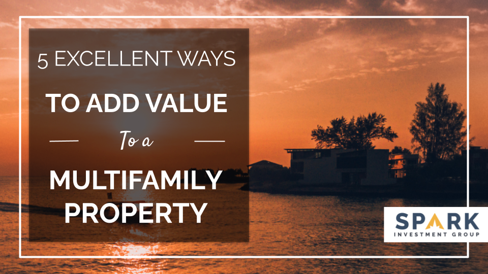 5 Excellent Ways to Add Value to a Multi-Family Property